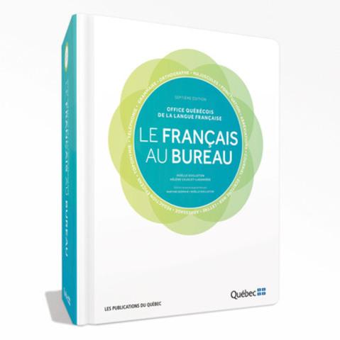 Le fran ais au bureau une publication unique en son - Office quebecois de la langue francaise ...